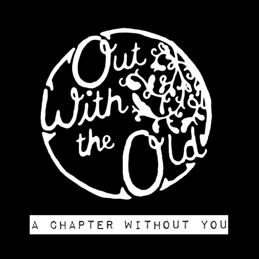 Out With The Old - A Chapter Without You.jpg