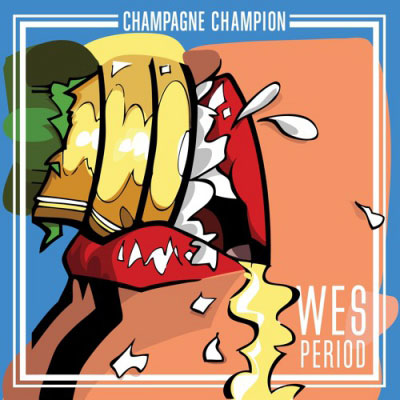 Wes Period - Champaign Champion.jpg