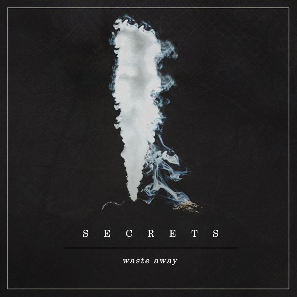 SECRETS - Waste Away (Single).jpeg