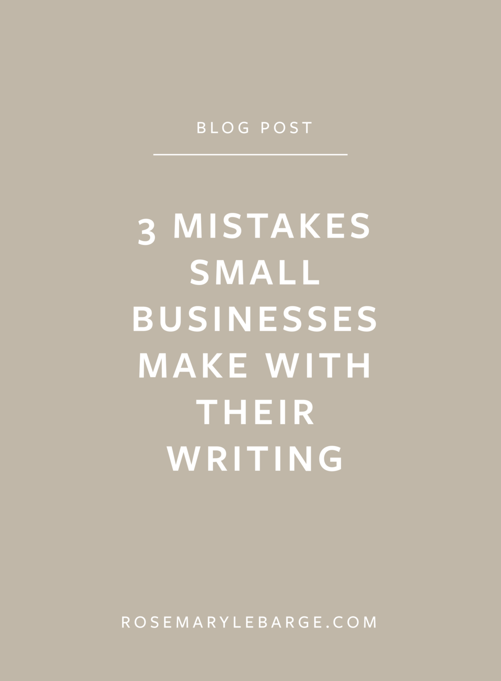 3 Mistakes Small Businesses Make With Their Writing