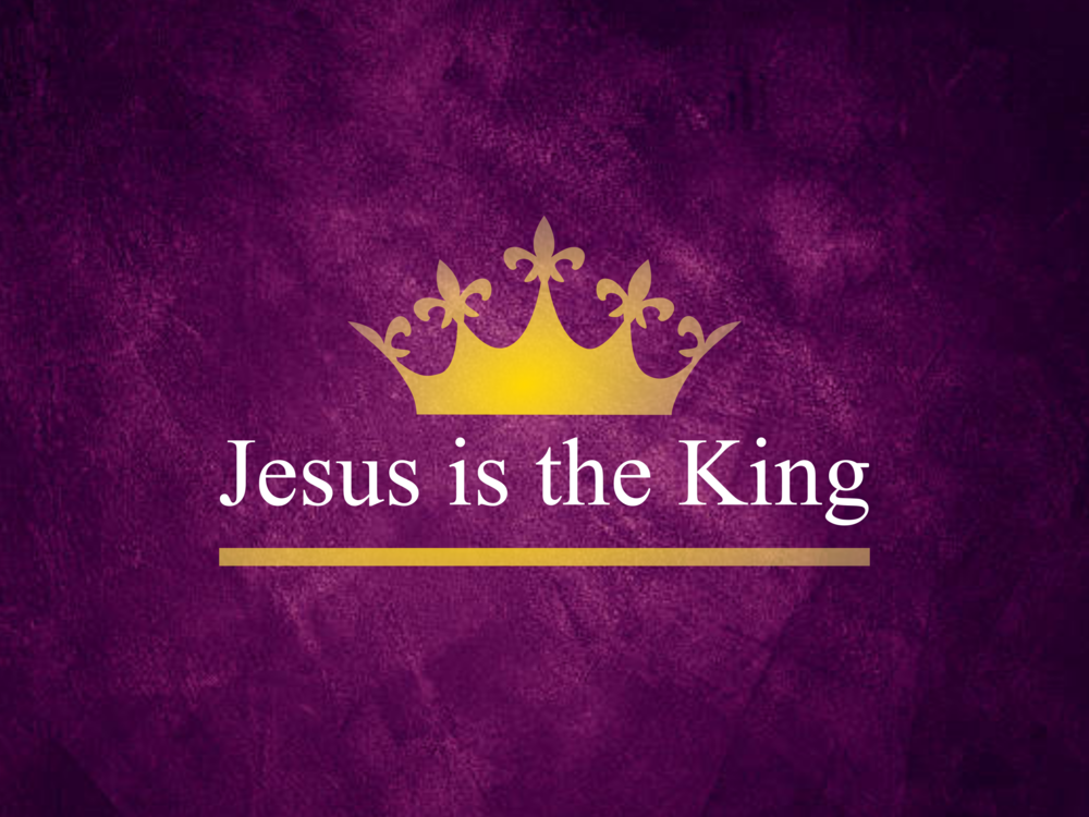Jesus is the King: July - August 2018