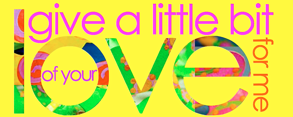 Give a little bit of your love for me graphic (1).png