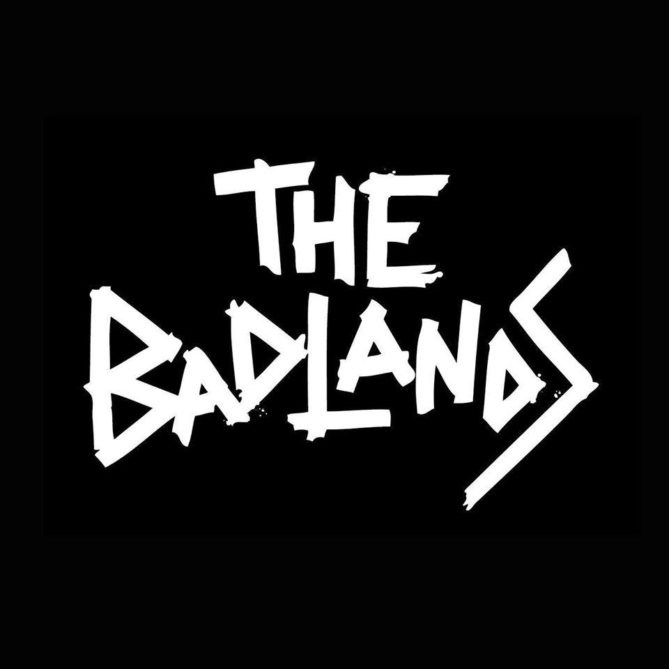 THE BADLANDS Fri 26th February
