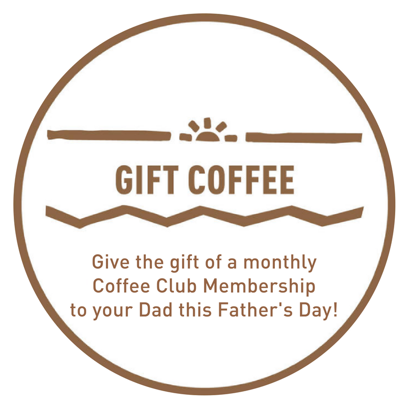 Coffee Gift Subscription for Dad's this Father's day