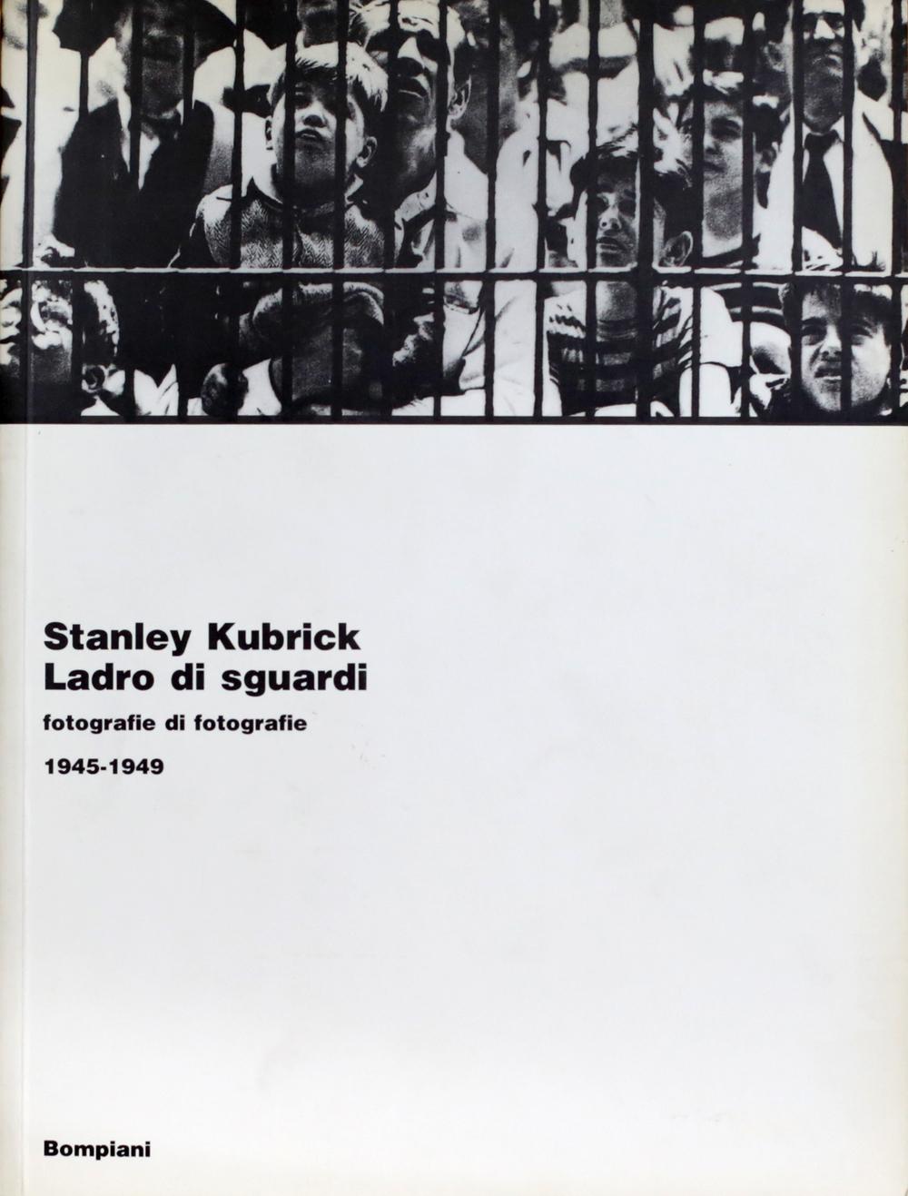 Stanley Kubrik - Ladro di sguardi