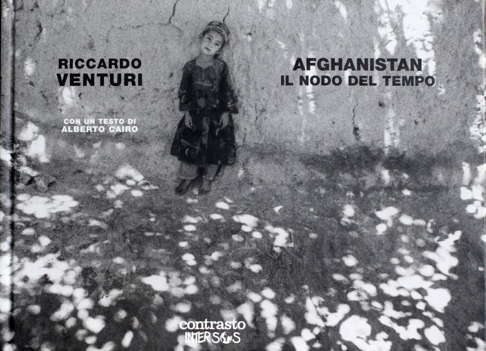 Riccardo Venturi  - Afghanistan il nodo del tempo