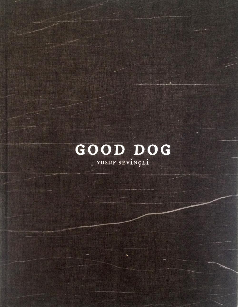 YUSUF SEVINÇLI - Good Dog.jpg