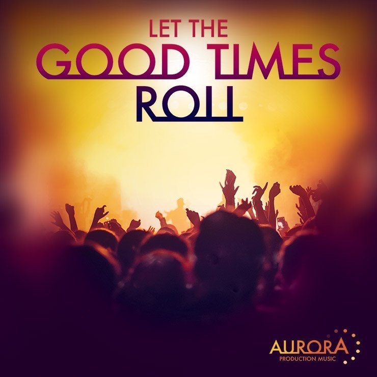 Let the Good Times Roll - Aurora