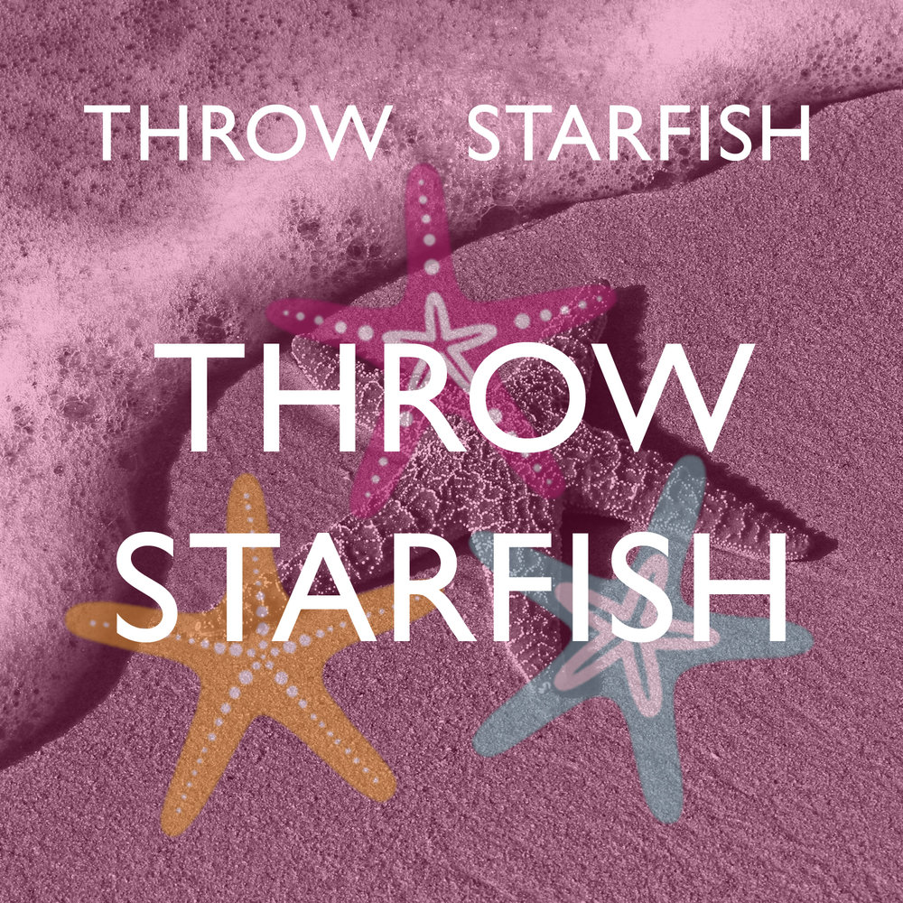 CLICK image to hear our Throw Starfish - Episode 000 Podcast