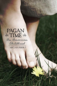 "Pagan Time ""Micah Perks re-imagines her magical, terrible childhood with funky, bittersweet sincerity. Pagan Time speeds by like the years it details--painfully, brilliantly vivid and totally out of control.""  --Stewart O'Nan"