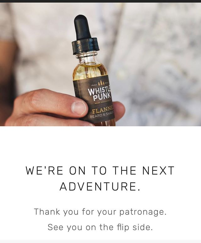 Well, folks, we're closing up shop. It's been a fun ride, and as hard as it has been to make the decision to close Whistle Punk Mens Grooming Co, we're working on some new projects and just needed to let something go.  To say thank you for your love, support and patronage over the last several years, we've discounted everything left in our online store by 40% and that discount is automatically applied at checkout!  Thanks again! We'll see you on the flip side. 😘
