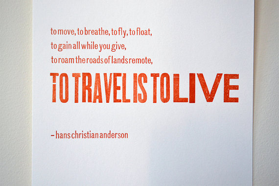 to travel is to live | letterpress print | good girl goes rad