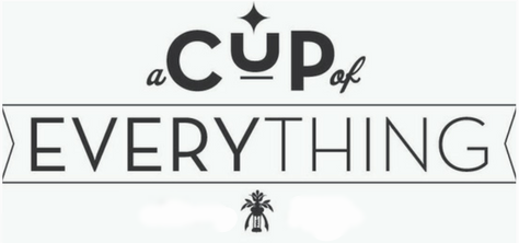 A Cup of Everything