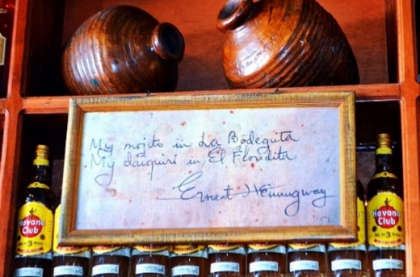 "This sign above the bar in La Bodeguita reads: ""My mojito in La Bodeguita, My daiquiri in El Floridita"" -Ernest Hemingway"