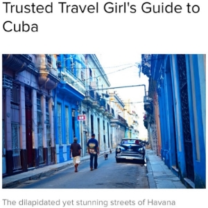 Trusted Travel Girl's insiders guide to Cuba