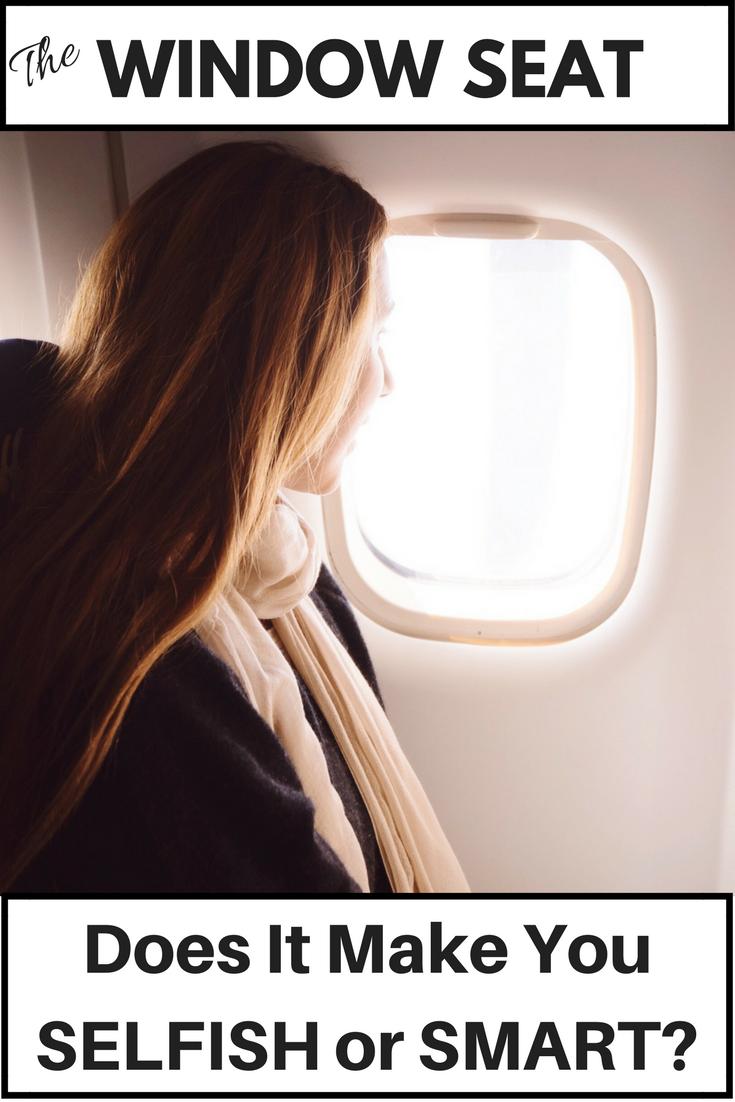 smart or selfish window seat pin trusted travel girl
