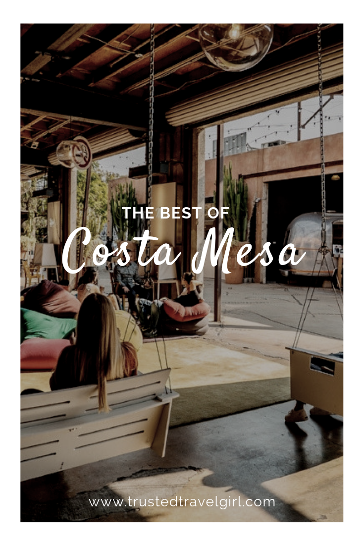 The Best of Costa Mesa, California!