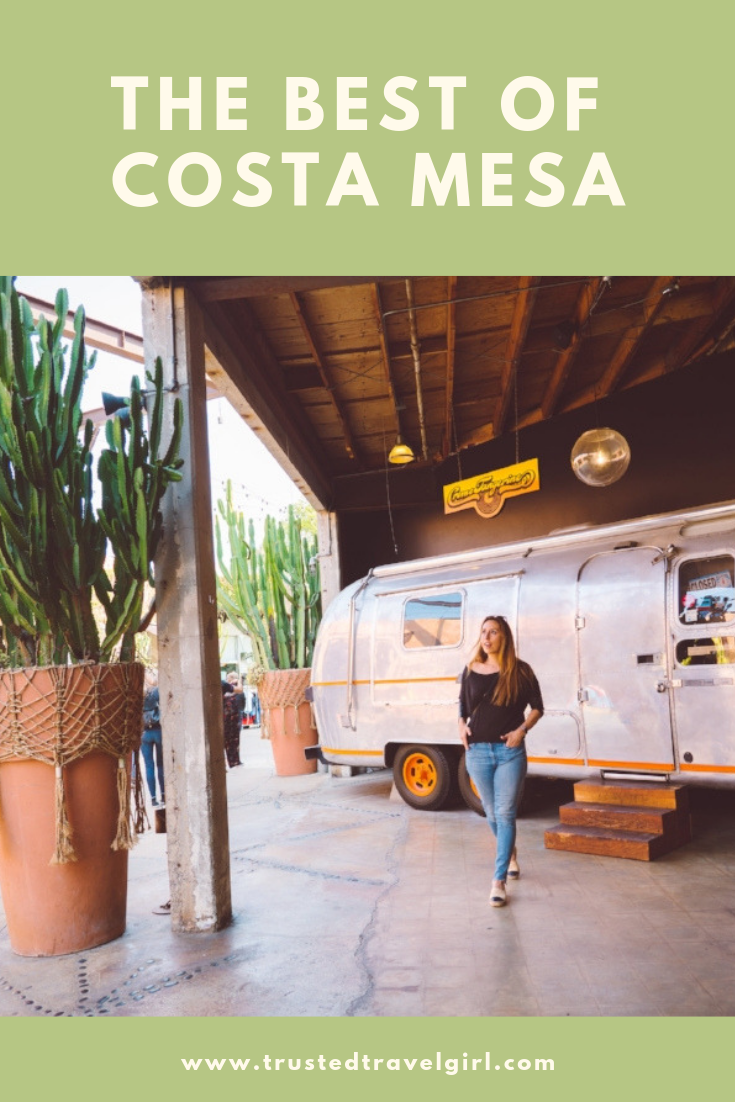 The Best Places to Eat, Shop, and Sight See in Costa Mesa California