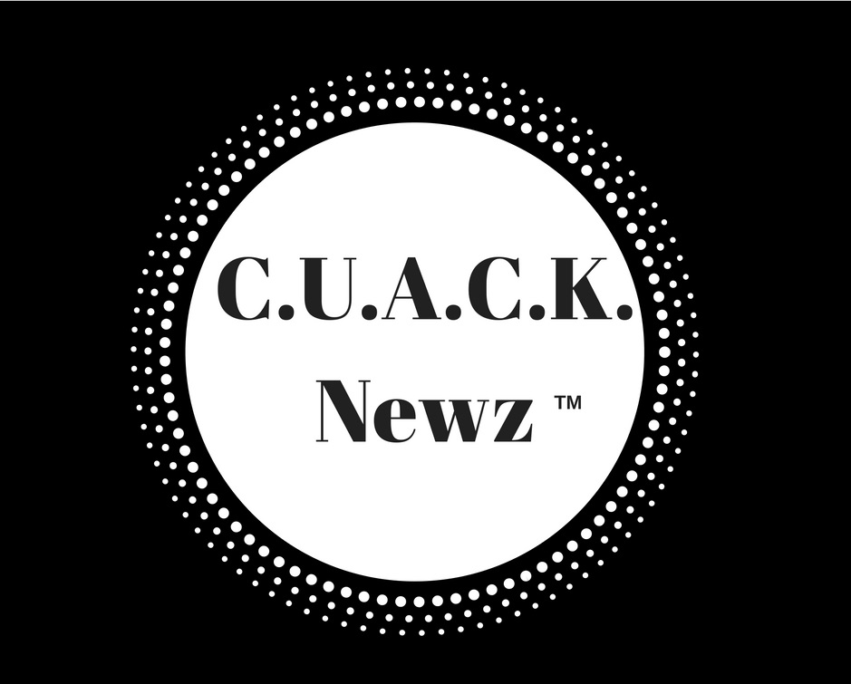C.U.A.C.K. Newz (TM) -  What is C.U.A.C.K. Newz?We post on a variety of subjects exposing corruption & emphasizing paradigm shifts.•Citizens Unified Against Cataract Kartels (T.M.)•Citizens Unified Against Court Korruption (T.M.)•Citizens Unified Against Corporate Korruption (T.M.)