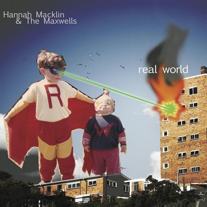 Hannah Macklin & The Maxwells - Real World