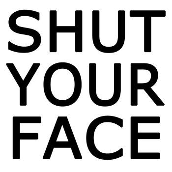 Bankrupt Billionaires - Shut Your Face