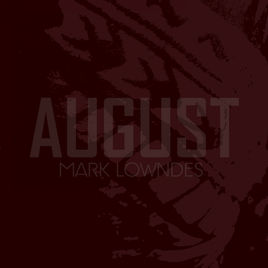 Mark Lowndes - AUGUST