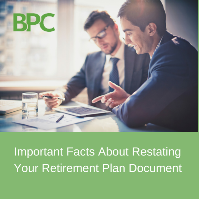 Important Facts About Restating Your Retirement Plan Document