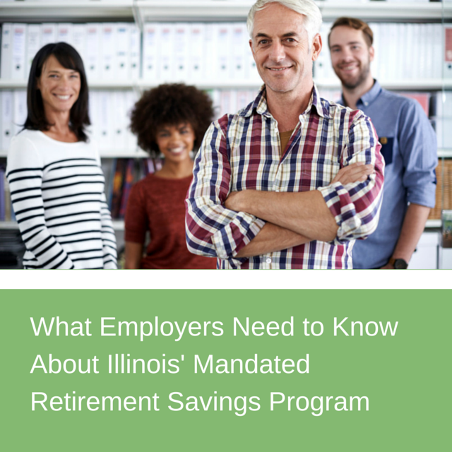What Employers Need to Know About Illinois' Mandated Retirement Savings Program