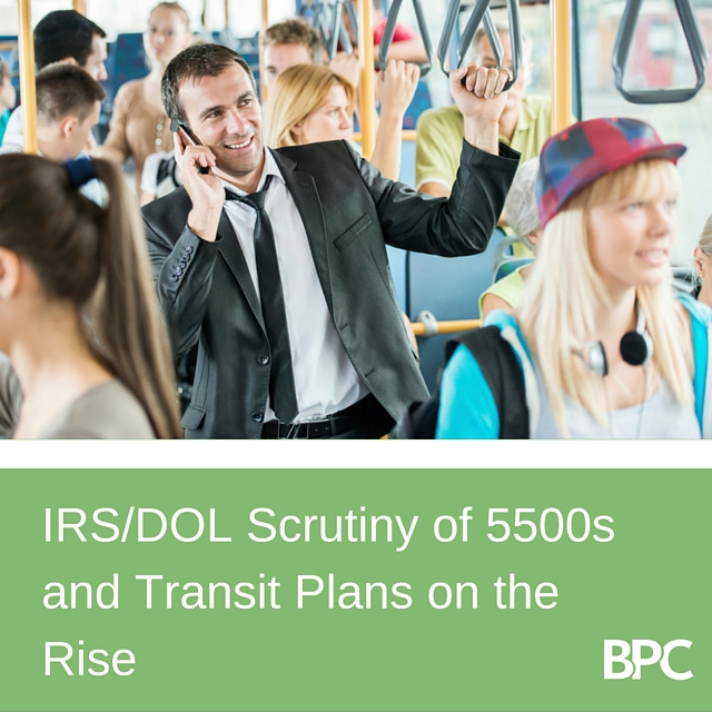 IRS Scruitiny of 5500 and Transit Plans