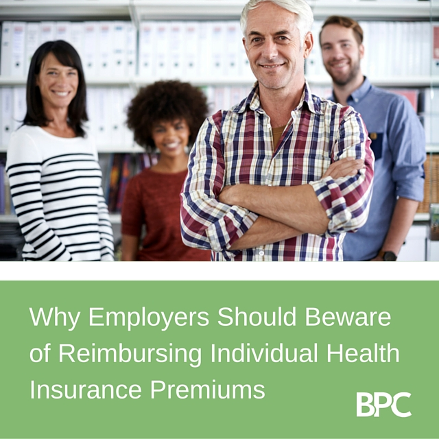 Employers Should Beware of Reimbursing Individual Health Insurance Premiums