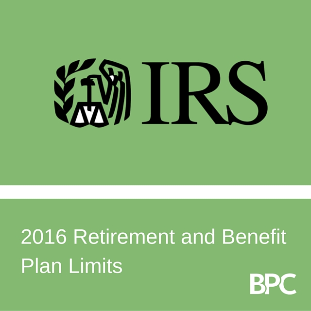 2016 Retirement and Benefit Plan Limits