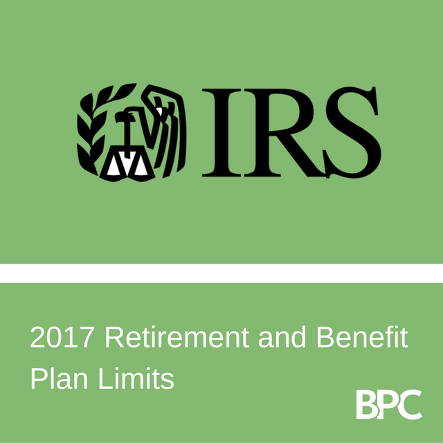 2017 retirement and benefit plan contribution limits bpc