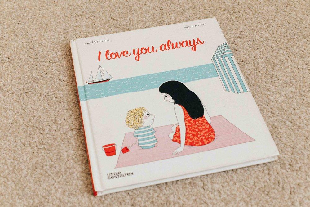 I LOVE YOU ALWAYS - By Astrid Desbordes & Pauline Martin