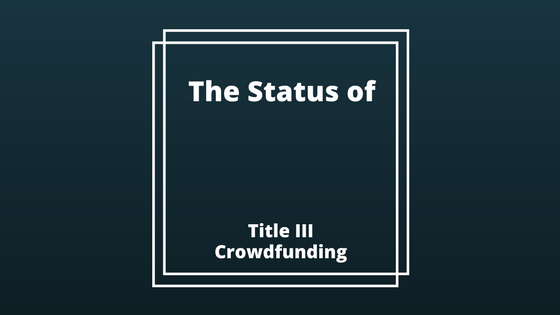 The Status ofTitle III Crowdfunding.png