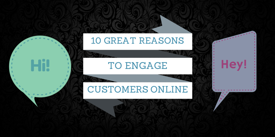 10-reasons-to-engage-with-customers-online