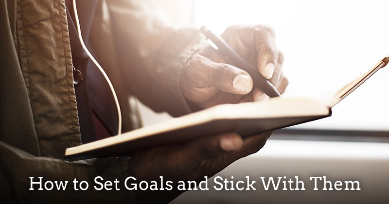 how to set goals and stick with them