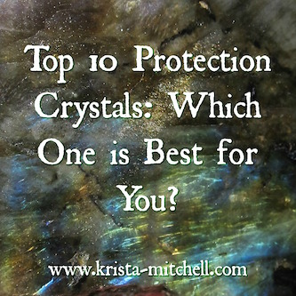 Top 10 Protection Crystals: Which One is Best for You?