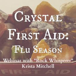 Crystal First Aid: Flu Season