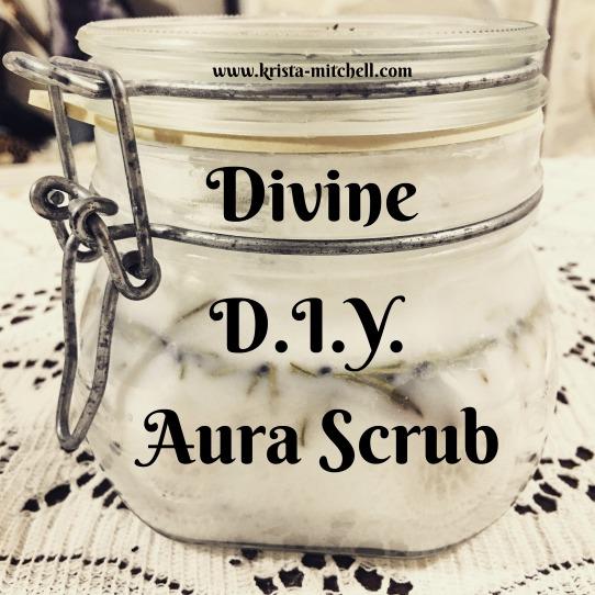 Divine DIY Aura Scrub / krista-mitchell.com
