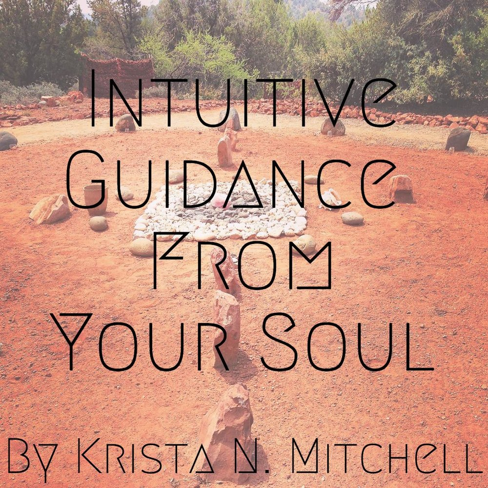 Intuitive Guidance From Your Soul / krista-mitchell.com