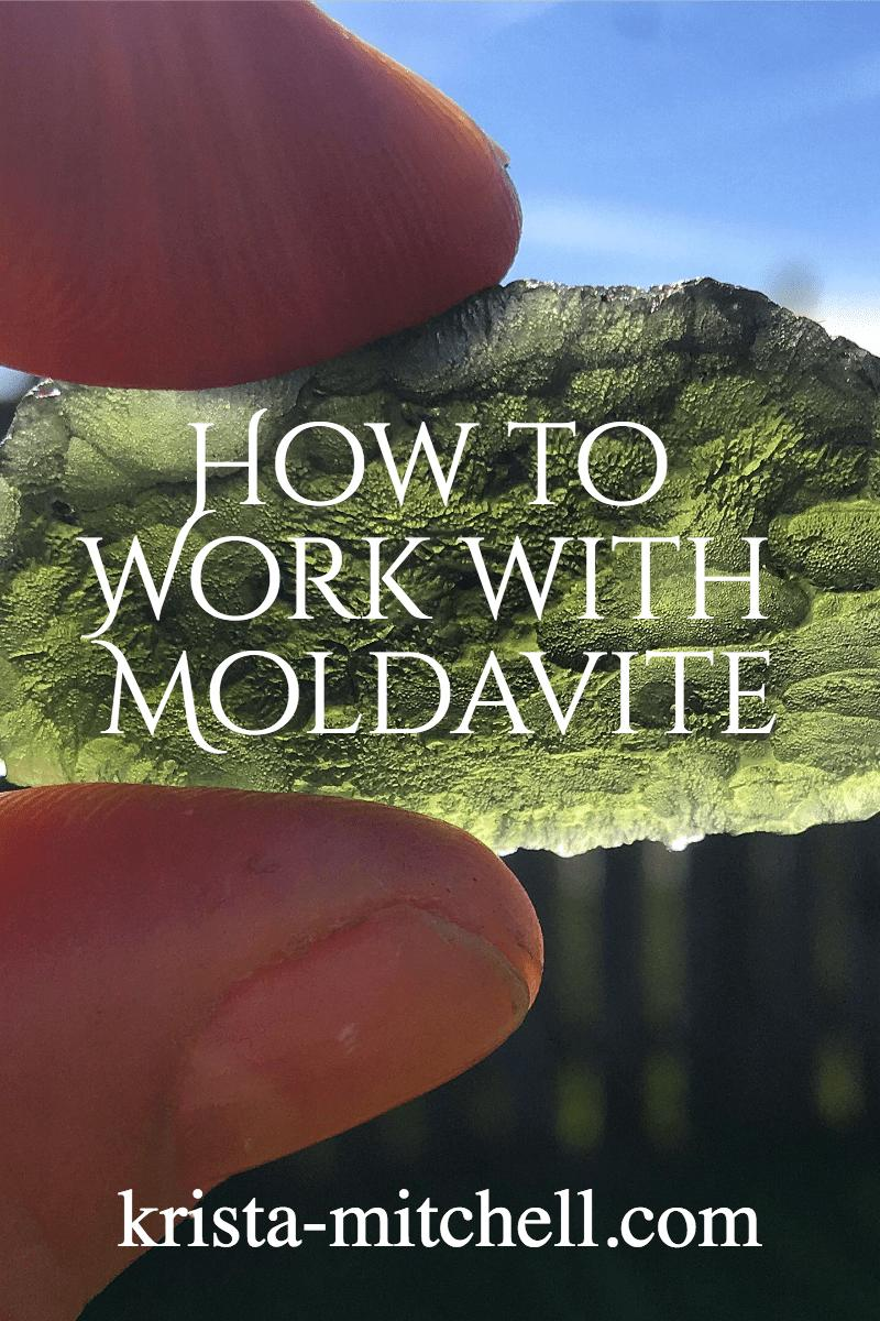 How to Work with Moldavite / krista-mitchell.com