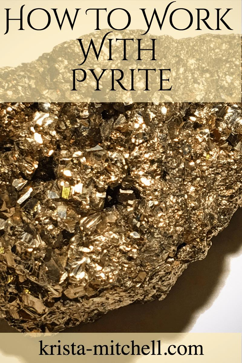 How To Work With Pyrite Blog/ krista-mitchell.com