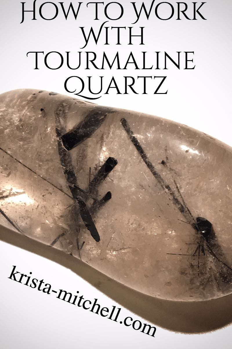 how to work with tourmaline quartz / krista-mitchell.com