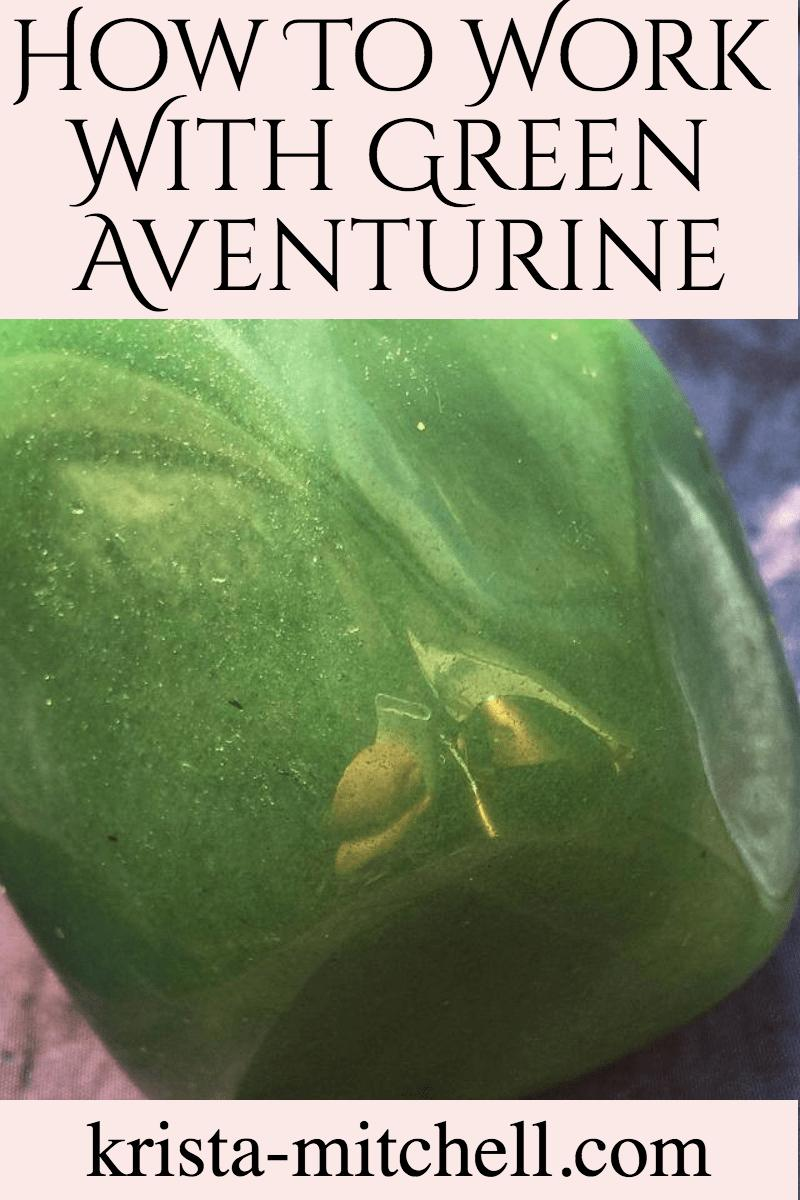 how to work with green aventurine  / krista-mitchell.com