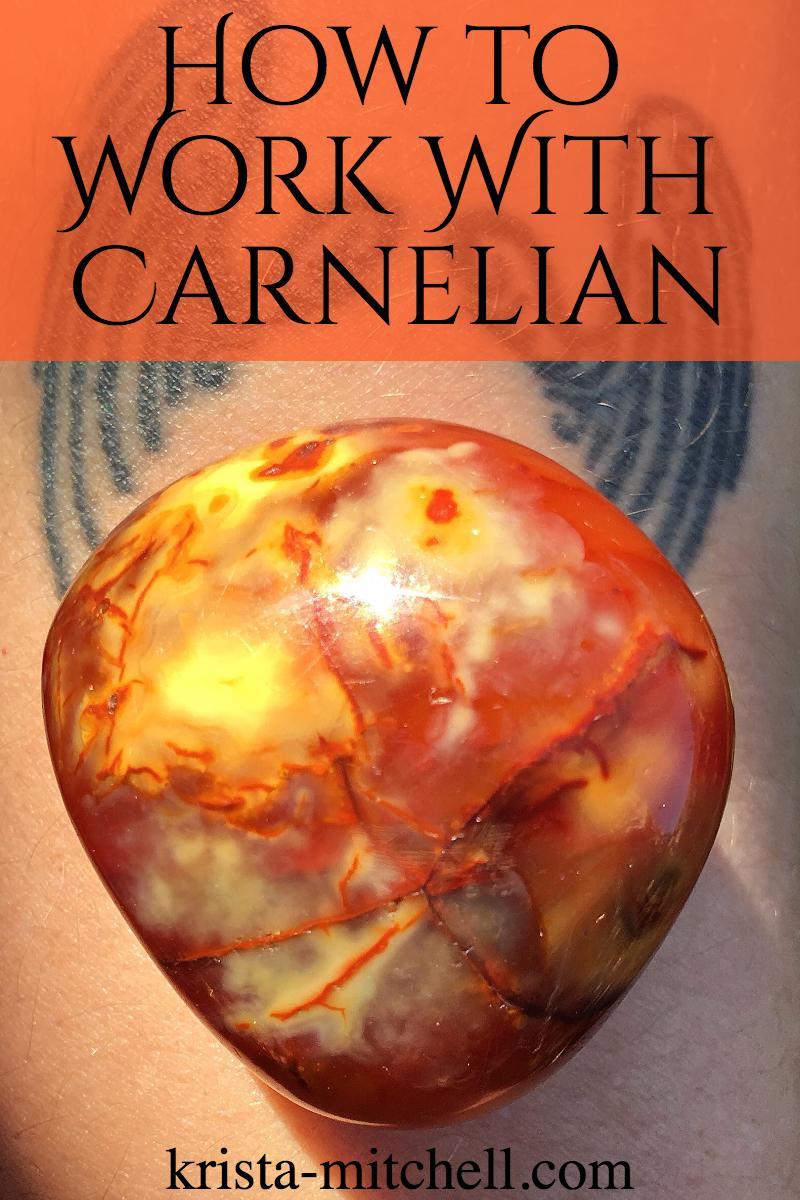 How To Work With Carnelian / krista-mitchell.com