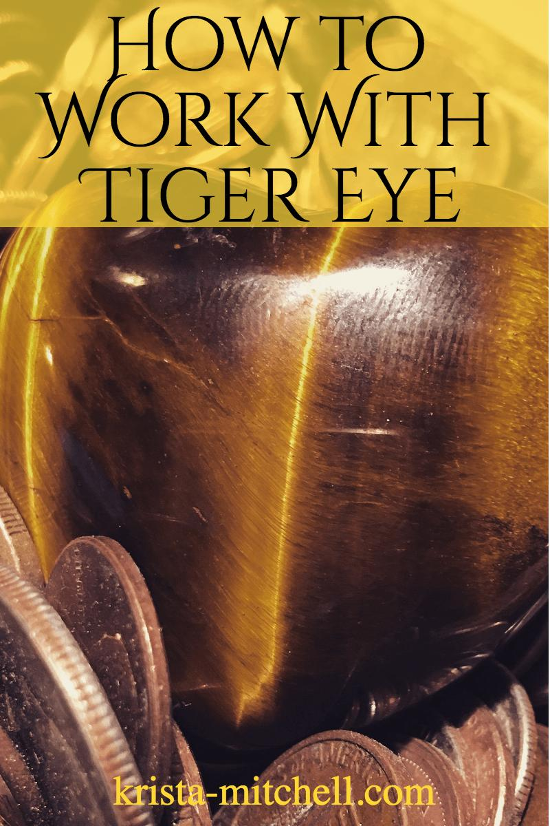 How To Work With Tiger Eye / krista-mitchell.com