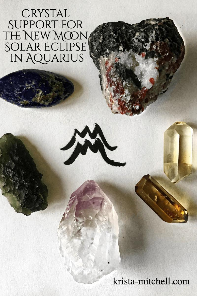 Crystal support for the new moon solar eclipse in aquarius / krista-mitchell.com