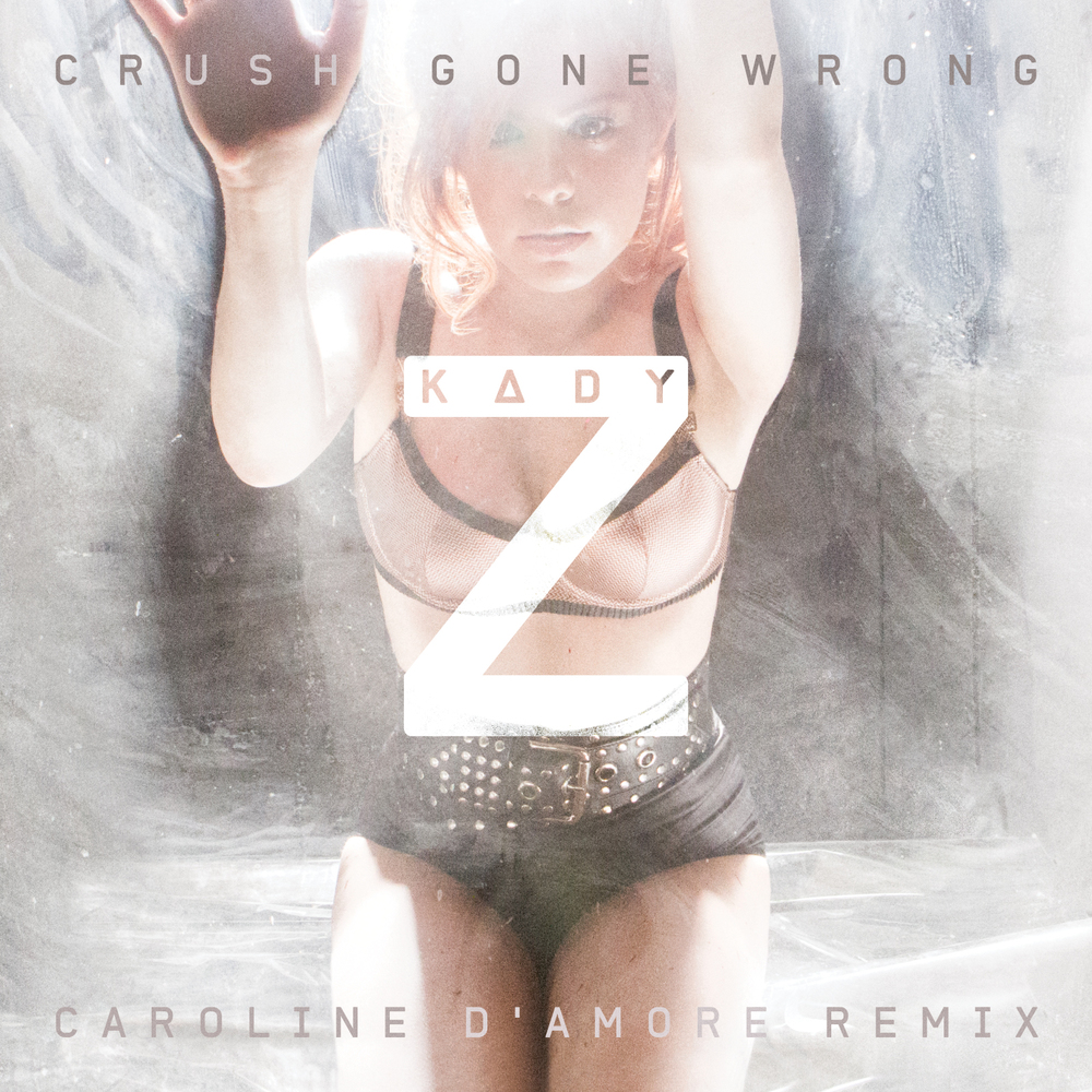 kady-z-crush-gone-wrong-remix.jpg