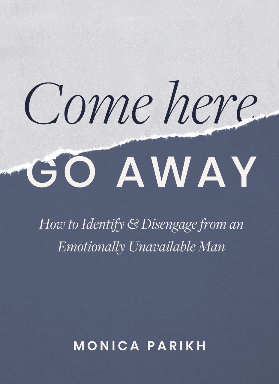 Come Here, Go Away (How to Identify & Disengage from an Emotionally  Unavailable Man) — School of Love NYC