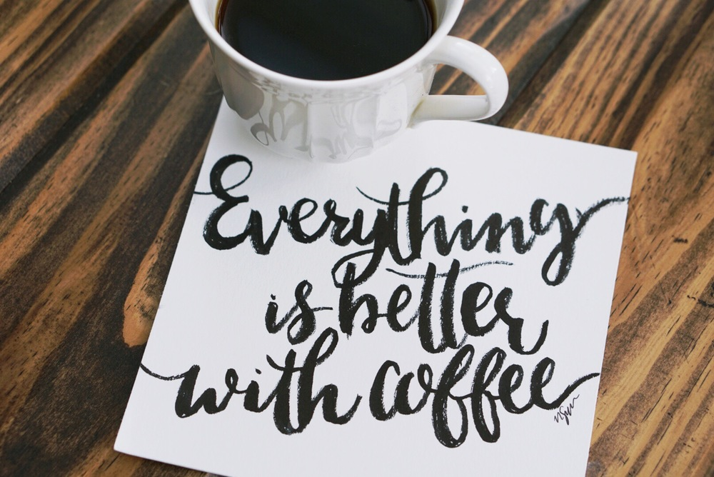 Everything is better with coffee. #RiseandGrind